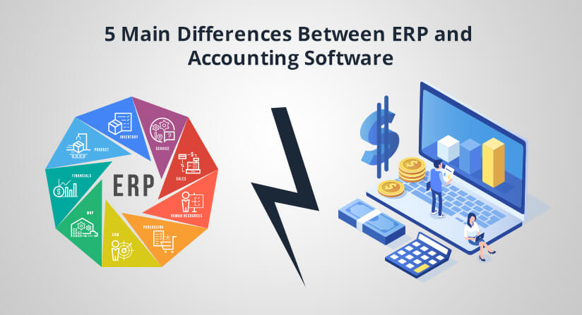 5 Main Differences Between ERP and Accounting Software